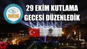 29 EKİM KUTLAMA GECESİ DÜZENLEDİK