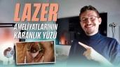 Optisyen Çağatay Gülümser Lazer Ameliyatlarının Gerçek Yüzünü Açıkladı…