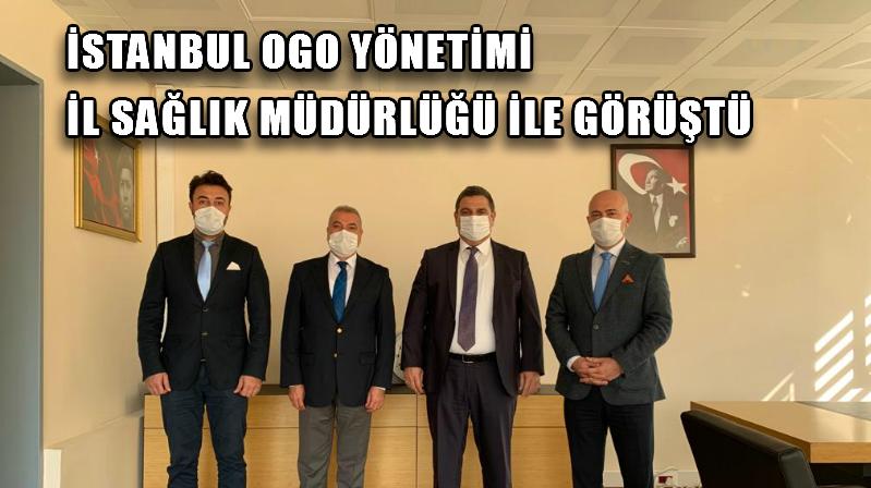 İstanbul OGO İstanbul İl Sağlık Müdürlüğü İle Görüştü