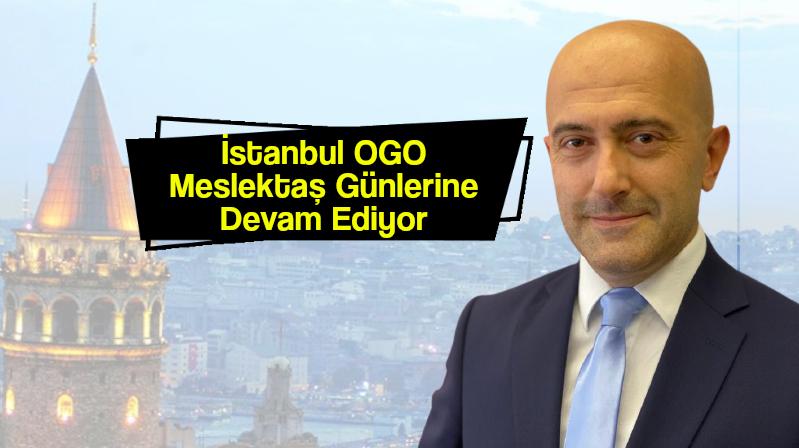 İstanbul OGO Meslektaşları Günleri Devam Ediyor
