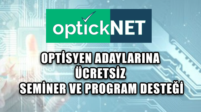 OPTİCK.NET  'ten Optisyen Adaylarına Paket Program Desteği