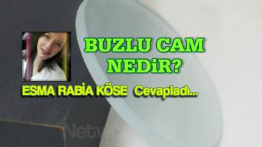 Buzlu Cam Nedir, Ne İşe Yarar? Optisyen Esma Rabia KÖSE Cevapladı