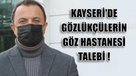 Kayseri'de Gözlükçülerin Göz Hastanesi Talebi