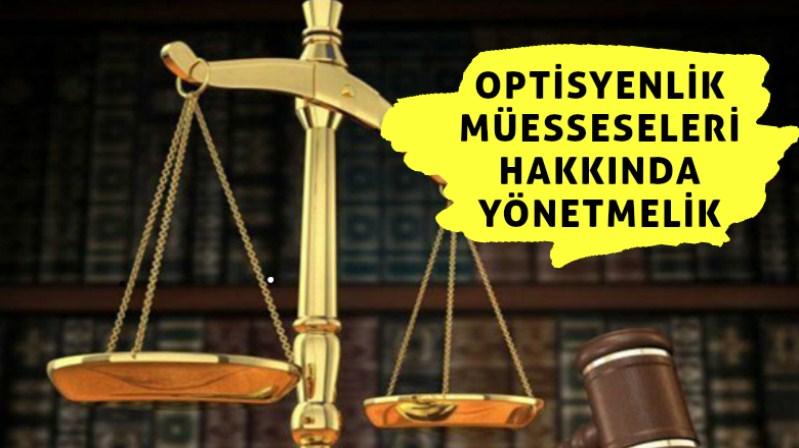 Optisyenlik Müesseseleri Hakkında Yönetmelik