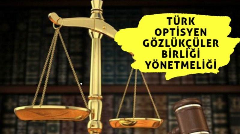 Türk Optisyen Gözlükçüler Birliği Yönetmeliği