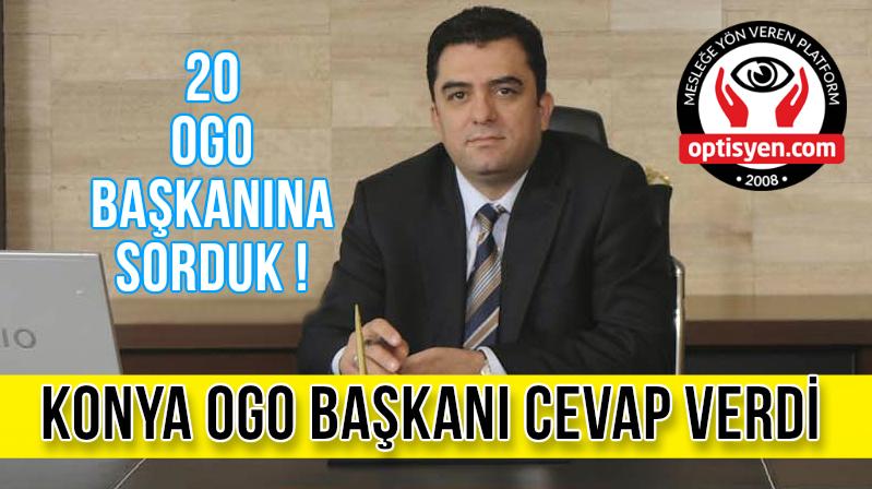 20 OGO BAŞKANI'NA SORDUK, KONYA OGO CEVAP VERDİ!