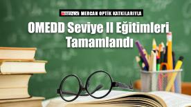 OMEDD Seviye II Eğitimleri Tamamlandı