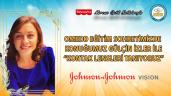Kontak Lensleri Tanıyalım. Johnson & Johnson Vision Firmasını Konuk Ediyoruz.