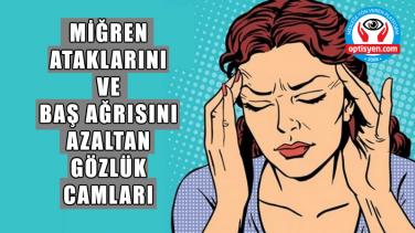 Migren Baş Ağrılarına Özel Gözlük Camları
