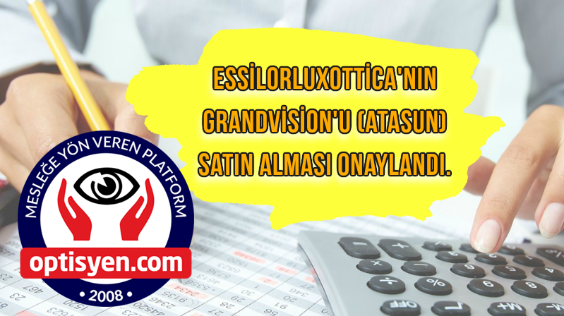 EssilorLuxottica GrandVision'u Satın Alması Onaylandı.