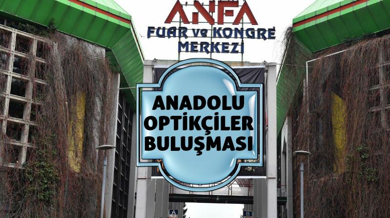 Anadolu Optikçiler Buluşmasına Az Kaldı