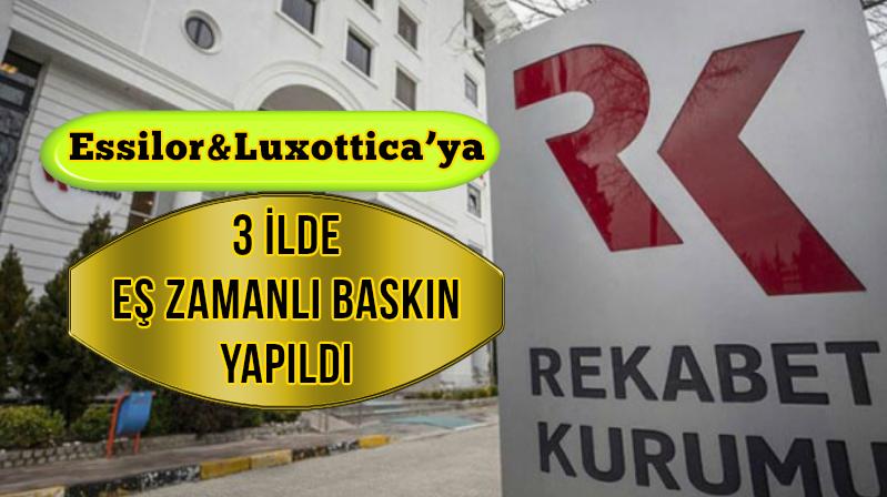 Türkiye'deki Essilor&Luxottica Merkezlerine Baskın Yapıldı